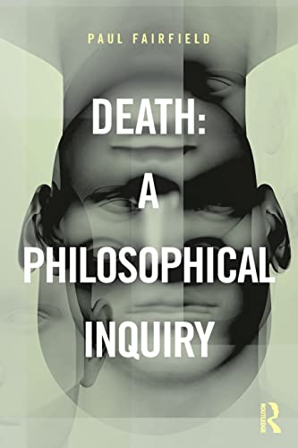 9780415837620: Death: A Philosophical Inquiry
