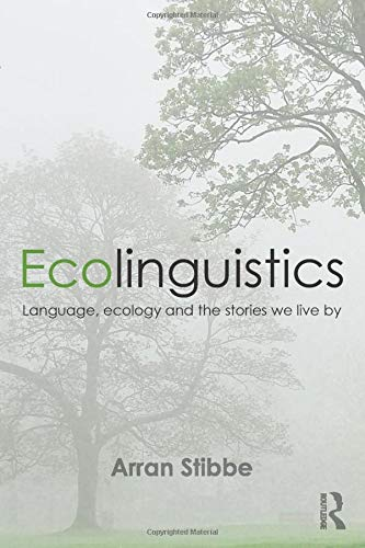 9780415837835: Ecolinguistics: Language, Ecology and the Stories We Live By