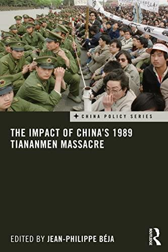 9780415837859: The Impact of China's 1989 Tiananmen Massacre (China Policy)