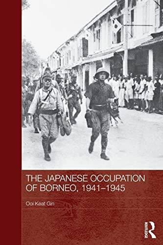 9780415837903: The Japanese Occupation of Borneo, 1941-45