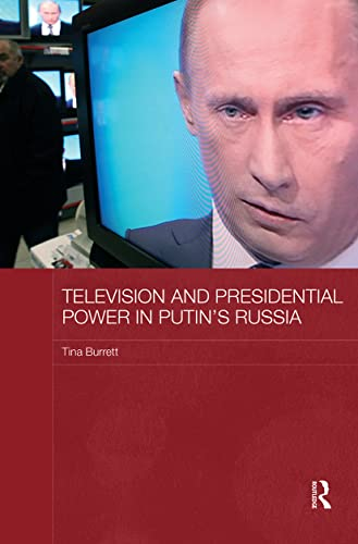 9780415838146: Television and Presidential Power in Putin's Russia (BASEES/Routledge Series on Russian and East European Studies)