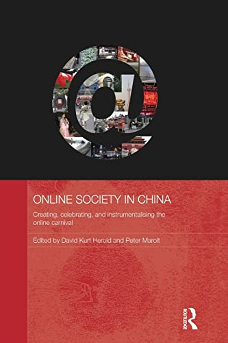 9780415838221: Online Society in China: Creating, celebrating, and instrumentalising the online carnival (Routledge Media, Culture and Social Change in Asia)