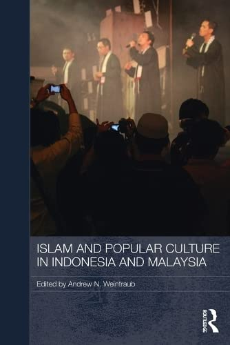 9780415838245: Islam and Popular Culture in Indonesia and Malaysia (Media, Culture and Social Change in Asia)