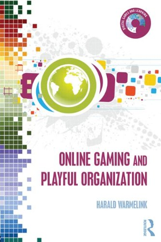 9780415838580: Online Gaming and Playful Organization (Digital Games and Learning)