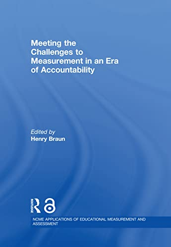 Meeting the Challenges to Measurement in an Era of Accountability: Braun, Henry (Editor)