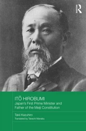 Ito Hirobumi - Japan's First Prime Minister: Kazuhiro Takii; Pat