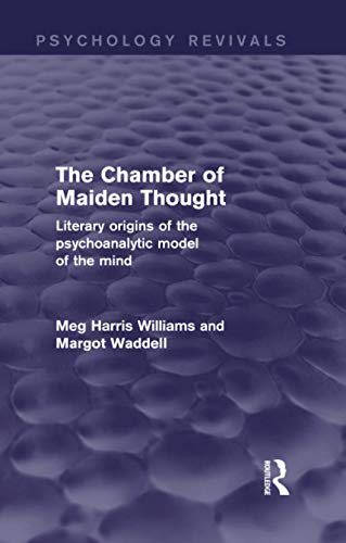 9780415838894: The Chamber of Maiden Thought (Psychology Revivals): Literary Origins of the Psychoanalytic Model of the Mind