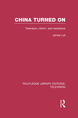 9780415838962: China Turned On: Television, Reform and Resistance