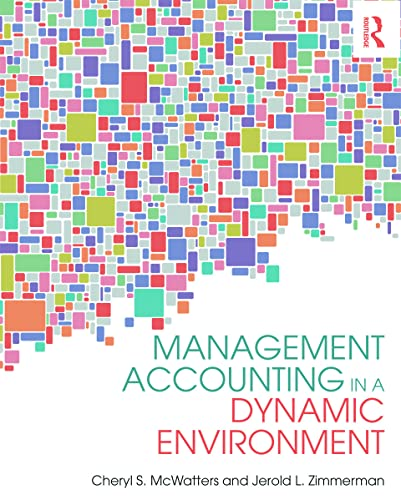 Management Accounting in a Dynamic Environment: Cheryl S. McWatters;