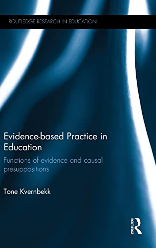 9780415839099: Evidence-based Practice in Education: Functions of evidence and causal presuppositions (Routledge Research in Education)