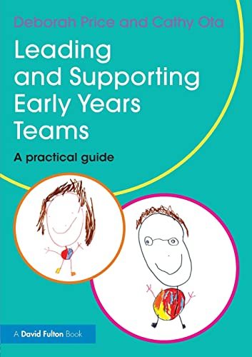 9780415839204: Leading and Supporting Early Years Teams: A practical guide (David Fulton Books)