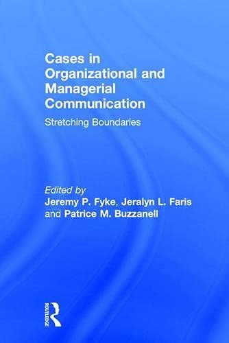 9780415839334: Cases in Organizational and Managerial Communication: Stretching Boundaries