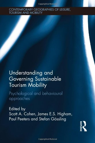 Understanding and Governing Sustainable Tourism Mobility: Psychological and Behavioural Approaches ...