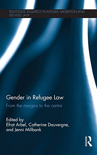 9780415839426: Gender in Refugee Law: From the Margins to the Centre