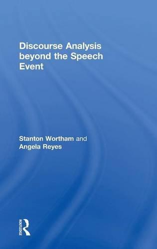 Discourse Analysis beyond the Speech Event: Wortham, Stanton; Reyes, Angela