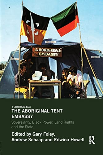 9780415839518: The Aboriginal Tent Embassy: Sovereignty, Black Power, Land Rights and the State