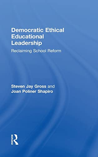 9780415839549: Democratic Ethical Educational Leadership: Reclaiming School Reform