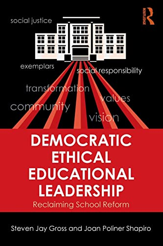 9780415839556: Democratic Ethical Educational Leadership: Reclaiming School Reform