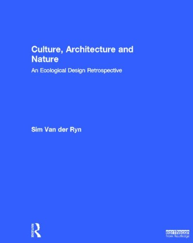 9780415839662: Culture, Architecture and Nature: An Ecological Design Retrospective