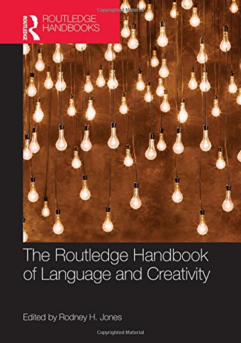 9780415839730: The Routledge Handbook of Language and Creativity (Routledge Handbooks in English Language Studies)