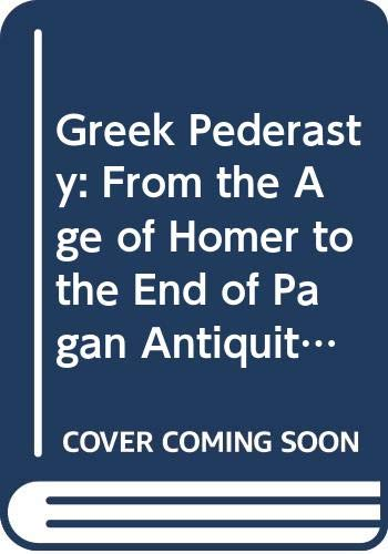 9780415839754: Greek Pederasty: From the Age of Homer to the end of pagan Antiquity