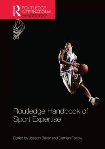 Routledge Handbook of Sport Expertise (Hardback): Joseph Baker, Damian Farrow