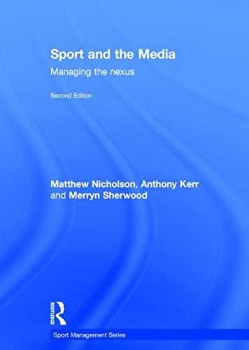 9780415839815: Sport and the Media: Managing the Nexus (Sport Management Series)