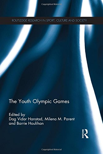 The Youth Olympic Games (Routledge Research in Sport, Culture and Society)