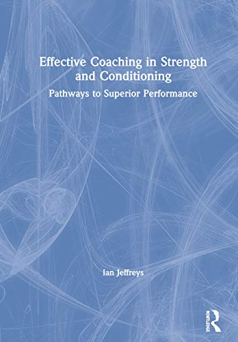 9780415839983: Strength and Conditioning: Optimising Training and Coaching for Superior Performance