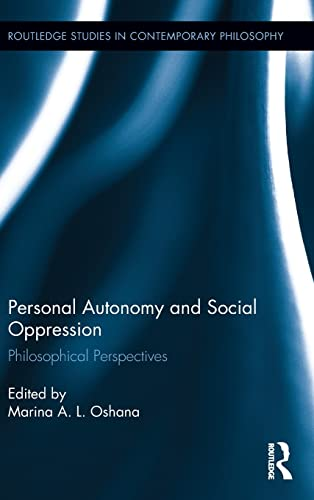 9780415840132: Personal Autonomy and Social Oppression: Philosophical Perspectives (Routledge Studies in Contemporary Philosophy)