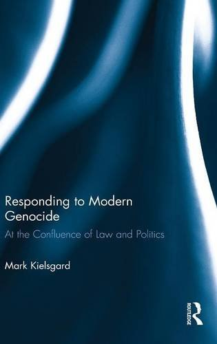 9780415840255: Responding to Modern Genocide: At the Confluence of Law and Politics