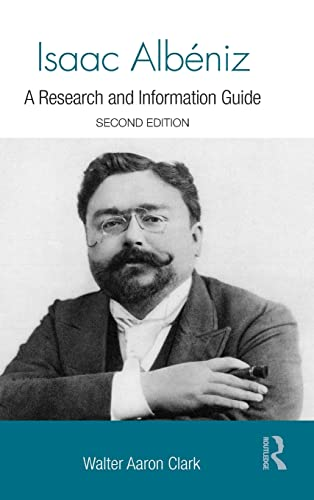 9780415840323: Isaac Albéniz: A Research and Information Guide