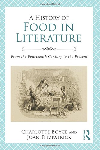 9780415840514: A History of Food in Literature: From the Fourteenth Century to the Present