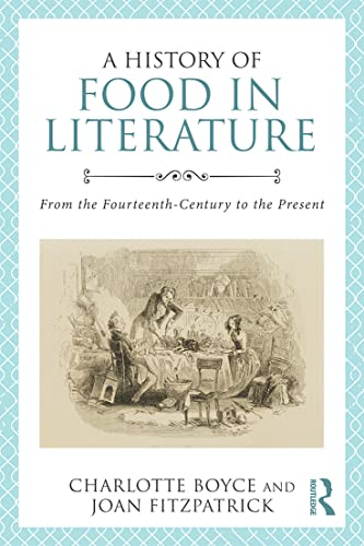 9780415840521: A History of Food in Literature: From the Fourteenth Century to the Present