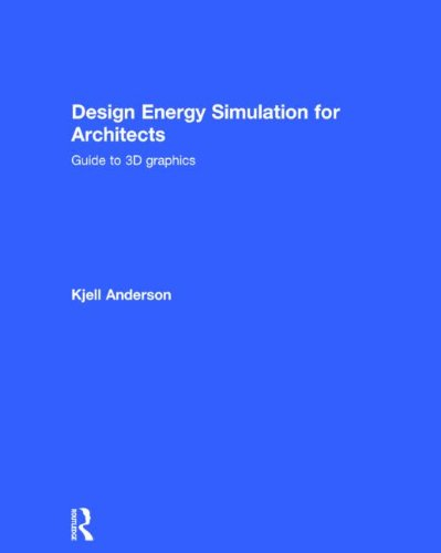 9780415840651: Design Energy Simulation for Architects: Guide to 3D Graphics