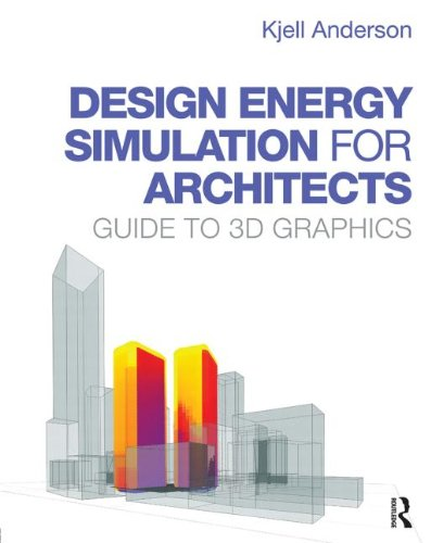 9780415840668: Design Energy Simulation for Architects: Guide to 3D Graphics