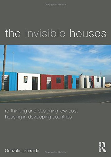 9780415840828: The Invisible Houses: Rethinking and designing low-cost housing in developing countries