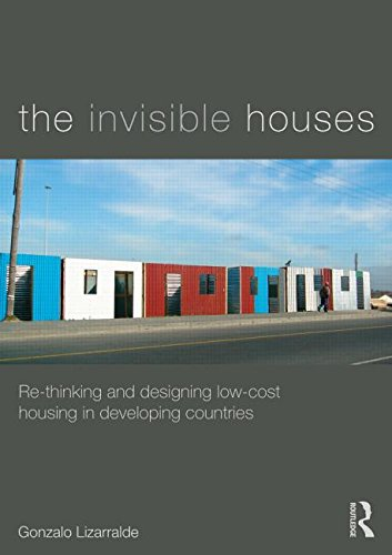 9780415840835: The Invisible Houses: Rethinking and designing low-cost housing in developing countries