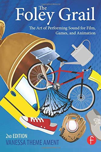 9780415840859: The Foley Grail: The Art of Performing Sound for Film, Games, and Animation