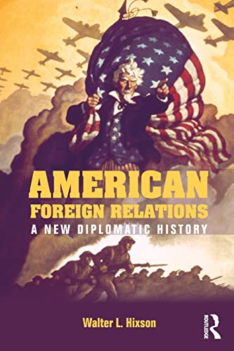 9780415841061: American Foreign Relations: A New Diplomatic History