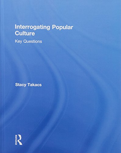 9780415841184: Interrogating Popular Culture: Key Questions