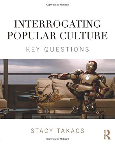 9780415841191: Interrogating Popular Culture: Key Questions