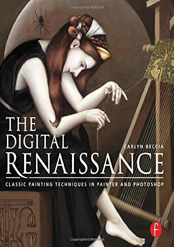 9780415841207: The Digital Renaissance: Classic Painting Techniques in Photoshop and Painter