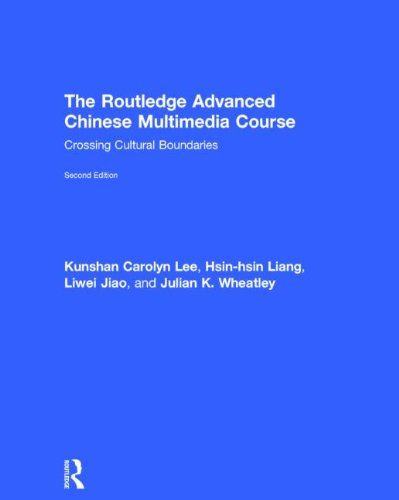 The Routledge Advanced Chinese Multimedia Course: Kunshan Carolyn Lee,