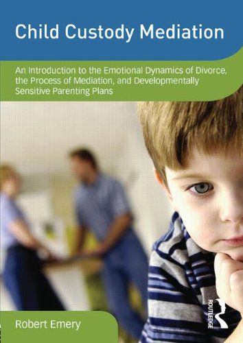 9780415841610: Child Custody Mediation: An Introduction to the Emotional Dynamics of Divorce, the Process of Mediation, and Developmentally Sensitive Parenting Plans ... on Clinical Child and Adolescent Psychology)