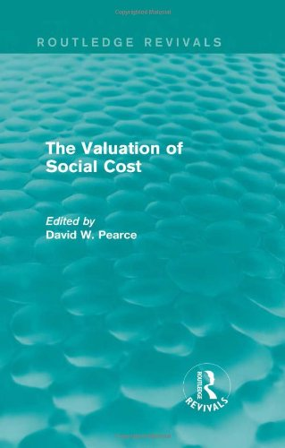 The Valuation of Social Cost (Routledge Revivals) (0415842077) by David W. Pearce