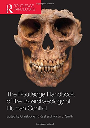 9780415842198: The Routledge Handbook of the Bioarchaeology of Human Conflict (Routledge Handbooks (Hardcover))
