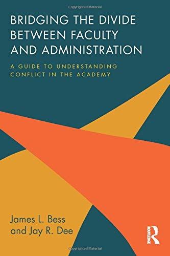 Bridging the Divide between Faculty and Administration: Bess, James L.,