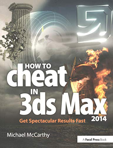 9780415842747: How to Cheat in 3ds Max 2014: Get Spectacular Results Fast
