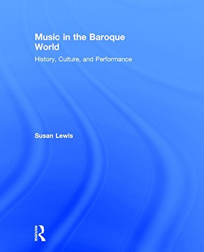 9780415842754: Music in the Baroque World: History, Culture, and Performance
